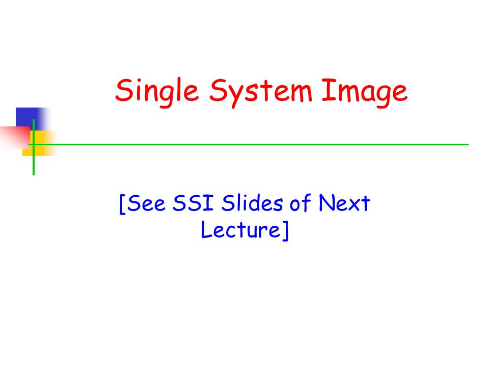 [See SSI Slides of Next Lecture]